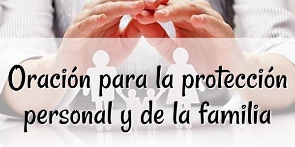 Oración para la protección personal y de la familia